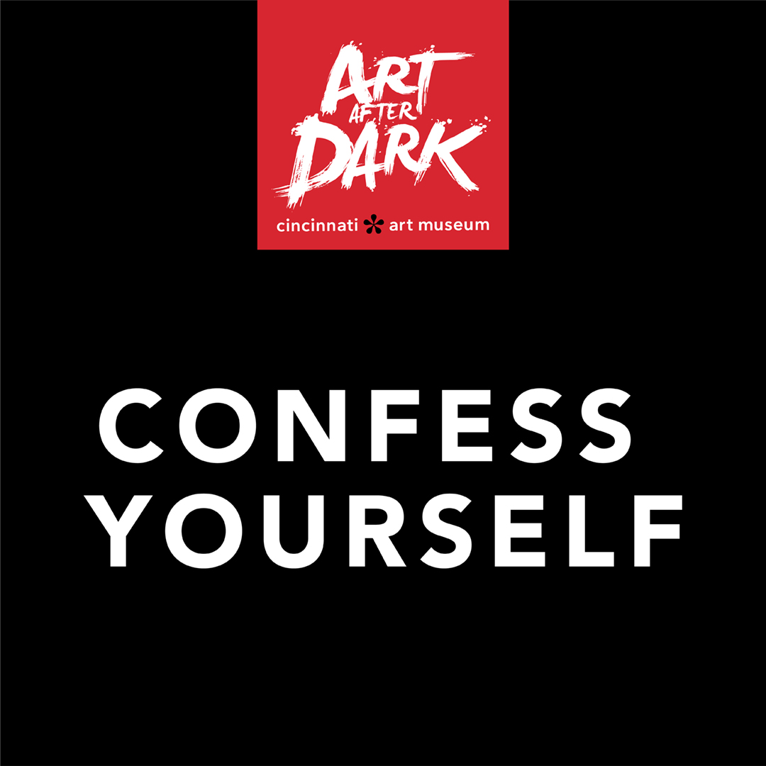 Art After Dark: Confess Yourself