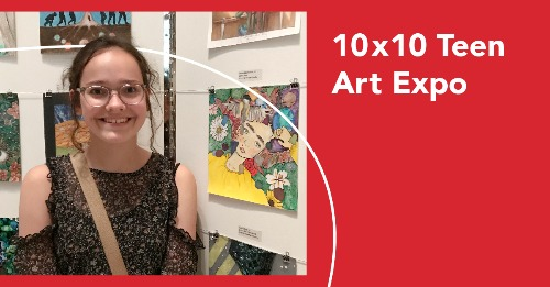 10x10 Teen Art Expo